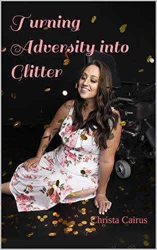 Turning Adversity into Glitter